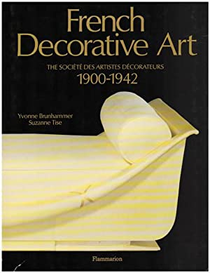 French Decorative Art. The societe des artistes decorateurs. 1900-1942. With the participation of...