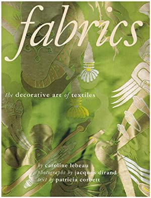 Fabrics. The decorative art of textiles. Photographs by Jacques Dirand. Text by Patricia Corbett.