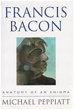 Francis Bacon. Anatomy of an enigma.