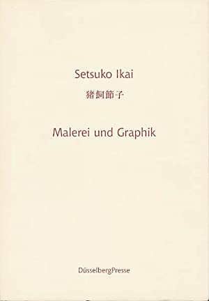 Setsuko Ikai. Malerei und Grafik.: Sackenheim, Rudolf: