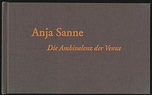 Anja Sanne. Die Ambivalenz der Venus. Arbeiten: Lim, Andy [Hrsg.]:
