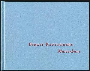 Birgit Rautenberg. Musterhaus. Herausgegeben von Andy Lim.: Lim, Andy [Hrsg.]: