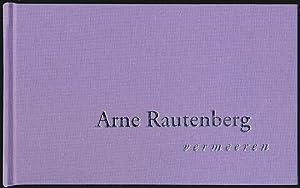 Arne Rautenberg. Vermeeren. Herausgegeben von Andy Lim.: Lim, Andy [Hrsg.]: