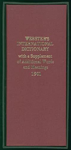 Webster's international dictionary of the english language. Being the authentic edition of Webste...
