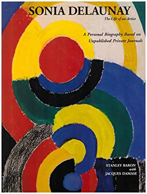 Sonia Delaunay. The Life of an Artist.: Baron, Stanley: