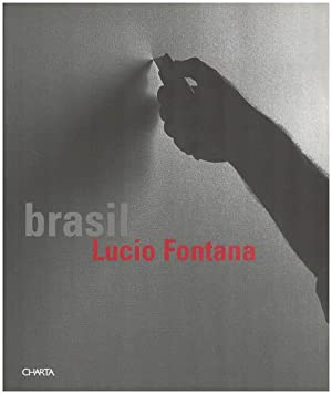 Brasil, Lucio Fontana.: Belloni, Emanuela [Hrsg.]: