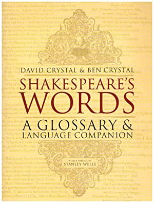 Shakespeare's words. A glossary and language companion.