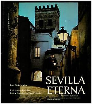 Sevilla Eterna. Antologia fotografica Luis Arenas Ladislao: Munoz, Luis Ortiz: