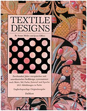 Textile designs. Two hundred years of European and American patterns for printed fabrics organize...