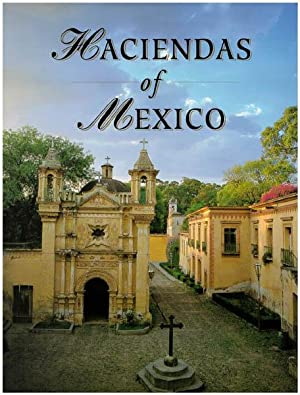 Haciendas de Mexico. Text Ricardo Rendon Garcini.