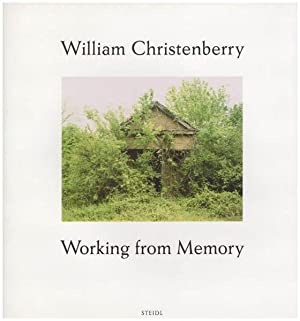 Working from memory. Collected stories. Compiled and: Christenberry, William –