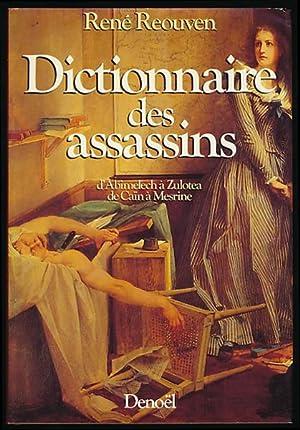 Dictionnaire des assassins. D'Abimelech à Zulotea, de: Reouven, René: