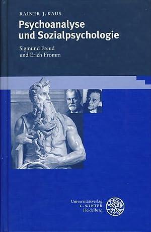 Psychoanalyse und Sozialpsychologie. Sigmund Freud und Erich: Kaus, Rainer J.: