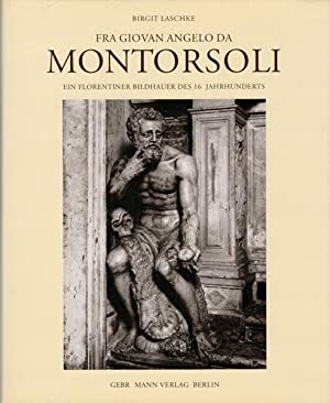 Fra Giovan Angelo da Montorsoli. Ein Florentiner: Montorsoli, Giovanni Angelo;