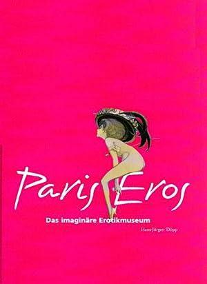 Paris Eros. Das imaginäre Museum der Erotik.: Döpp, Hans-Jürgen. Hardy,