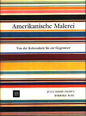 Amerikanische Malerei. Von der Kolonialzeit bis zur: Prown, Jules David;