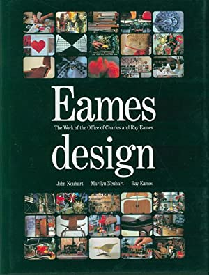 Eames design. The work of the office of Charles and Ray Eames. John Neuhart, Marilyn Neuhart, Ray...