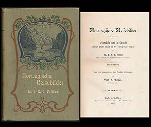 Norwegische Reisebilder. In 2 Teilen. Aus dem: Fallize, Dr. J.