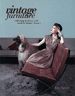 Vintage furniture. Collecting & living with modern design classics.