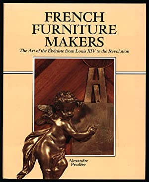 French furniture makers. The Art of the Ebeniste from Louis XIV to the Revolution. Translated by ...