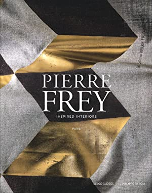 Pierre Frey. Inspired interiors. Paris. Text by Serge Gleizes. Photographs by Philippe Garcia. Un...