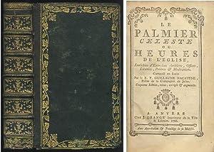 Le Palmier Celeste ou Heures de l'Eglise.: Nacatene, Guillaume: