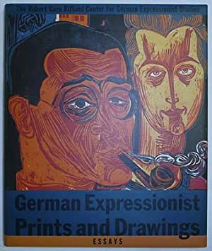 German Expressionist Prints and Drawings. The Robert Gore Rifkind Center for German Expressionist ...