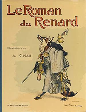 Le Roman du Renard. Illustrations de A. Vimar. Adaption pour la Jeunesse. Introduction de M. L. T...