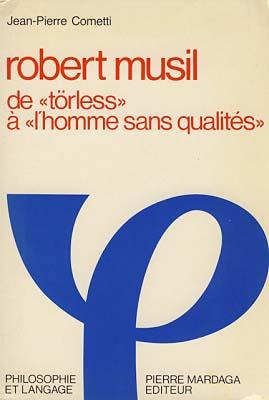 Robert Musil. De 'törless' a 'l'homme sans qualities'.
