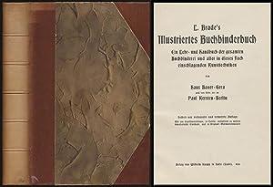 L. Brade's Illustriertes Buchbinderbuch. Ein Lehr- und: Brade, L.; Bauer,