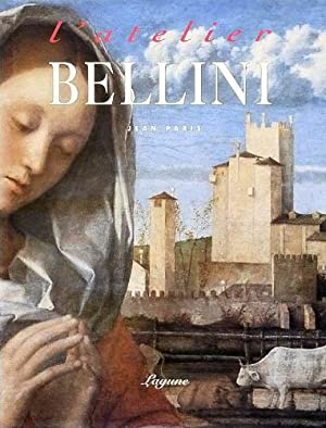 L'Atelier Bellini. Iconographie Corinne Point.: Bellini, Giovanni]; Paris,