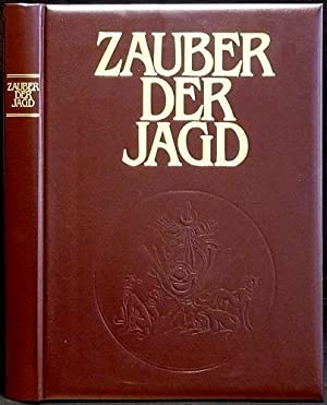 Zauber der Jagd. Meisterwerke der Jagdliteratur, Jagdmalerei: Blüchel, Kurt [Hrsg.]: