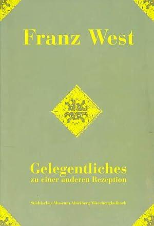 Franz West. Gelegentliches zu einer anderen Rezeption.: West, Franz]; Loers,