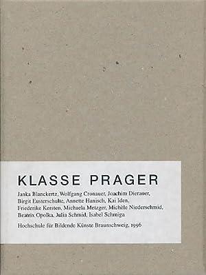 Klasse Prager. Janka Blanckertz, Wolfgang Cronauer, Joachim: Glasmeier, Michael; Prager,