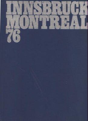 Innsbruck Montreal 76. Bildband.: Culver, Bruce und