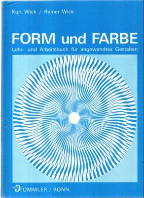 Form und Farbe. Lehr- und Arbeitsbuch für: Wick, Kurt und