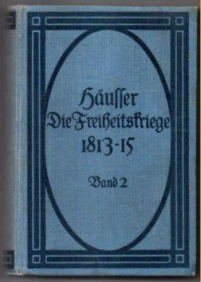 Die Freiheitskriege 1813 - 1815. Zweiter Band: Häusser, Ludwig: