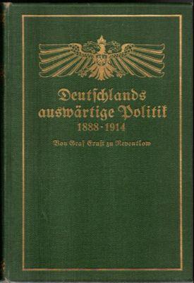 Deutschlands auswärtige Politik 1888-1914.: Reventlow, Graf Ernst