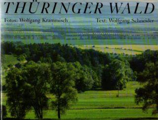Thüringer Wald. Mit Ausflügen in das Thüringer Schiefergebirge. Bildband. - Schneider, Wolfgang (Text)