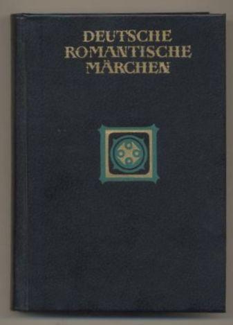 Deutsche Romantische Märchen.: ohne Angaben: