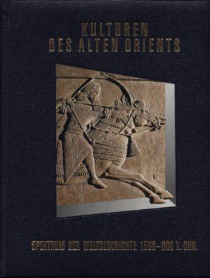 Kulturen des alten Orients. Spektrum der Weltgeschichte: Time-Life-Redaktion