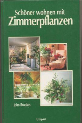 Schoener wohnen mit zimmerpflanzen von brookes zvab for Raumgestaltung mit zimmerpflanzen