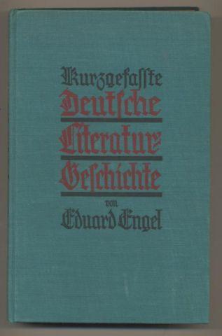 Kurzgefaßte Deutsche Literaturgeschichte. Von den Anfängen bis: Engel, Eduard: