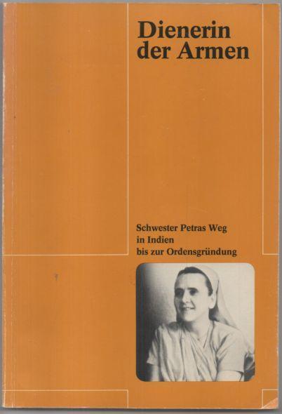 Dienerin der Armen. Schwester Petras Weg in: Mönnigmann, Josefa und