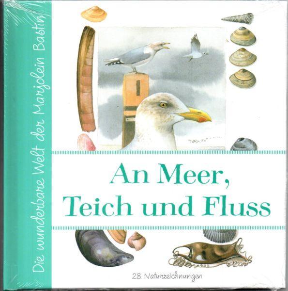 An Meer, Teich und Fluss. 28 Naturzeichnungen. Die wunderbare Welt der Marjolein Bastin. - Bastin, Marjolein