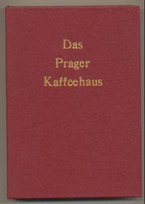 Das Prager Kaffeehaus. Literarische Tischgesellschaften.: Jähn, Karl-Heinz (Herausgeber)