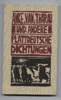 Anke van Tharau und andere plattdeutsche Dichtungen hochdeutscher Schriftsteller von Simon Dach bis Herbert Nachbar.