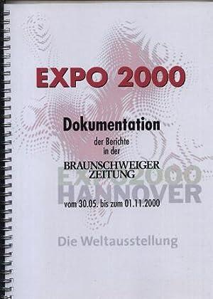 EXPO 2000. Dokumentation der Berichte in der: Braunschweiger Zeitung (Herausgeber):