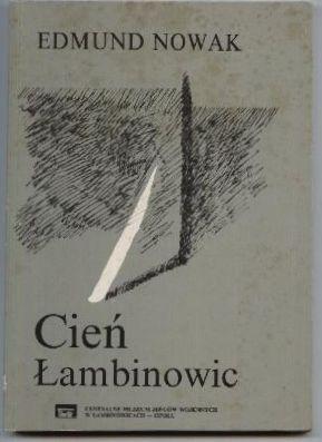 Cien Lambinowic: Proba rekonstrukcji dziejow obozu pracy: Nowak, Edmund