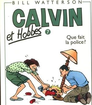Calvin et Hobbes. Que fait la police?: Watterson, Bill:
